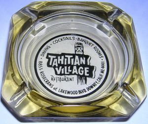 Ashtray from the restaurant at Tahitian Village in Downey