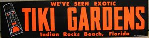 Bumper sticker from Tiki Gardens in Indian Rocks Beach